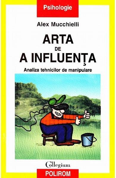 ARTA DE A INFLUENTA. ANALIZA TEHNICILOR DE MANIPULARE