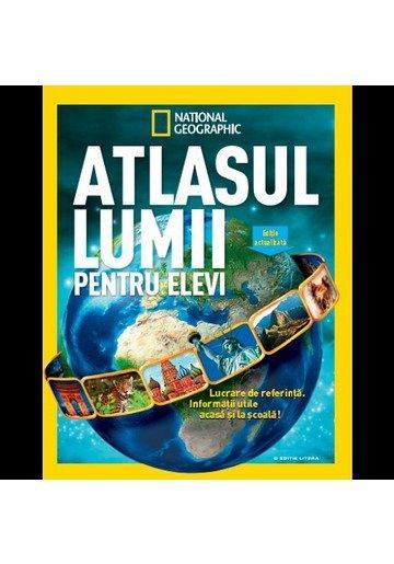ATLASUL LUMII PENTRU ELEVI. NATIONAL GEOGRAPHIC.REEDITARE