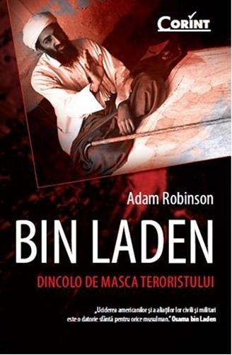 BIN LADEN - DINCOLO DE MASCA TERORISMULUI