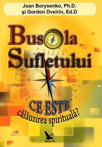 BUSOLA SUFLETULUI.CE ESTE CALAUZIREA SPIRITUALA ?