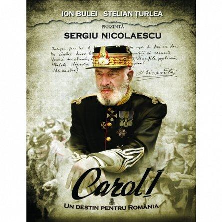 CAROL I- UN DESTIN PENTRU ROMANIA