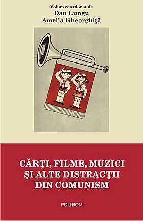 CARTI, FILME, MUZICI SI ALTE DISTRACTII DIN COMUNISM