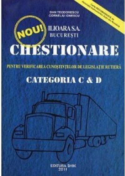 CHESTIONARE PENTRU VERIFICAREA CUNOSTINTELOR DE LEGISLATIE RUTIERA CATEGORIA C SI D 2011