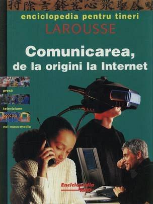COMUNICAREA DE LA ORIGI NI LA INTERNET