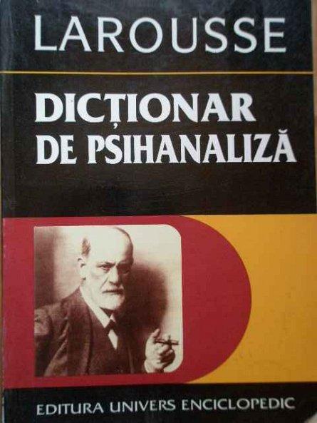 Dictionar De Psihanaliza ,  Larousse, Roland Chemama