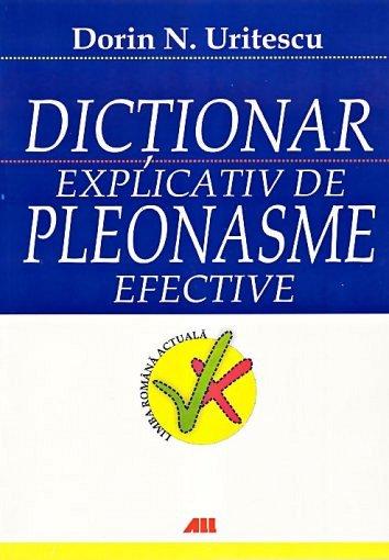 DICTIONAR EXLICATIV DE PLEONASME EFECTIV