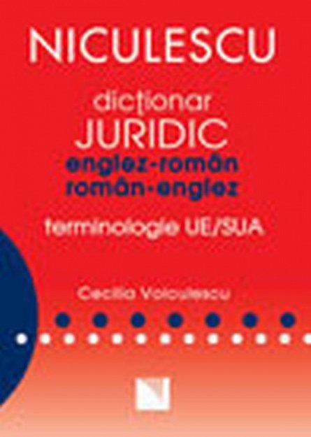 DICTIONAR JURIDIC ENGLEZ-ROMAN SI ROMAN-ENGLEZ MARE