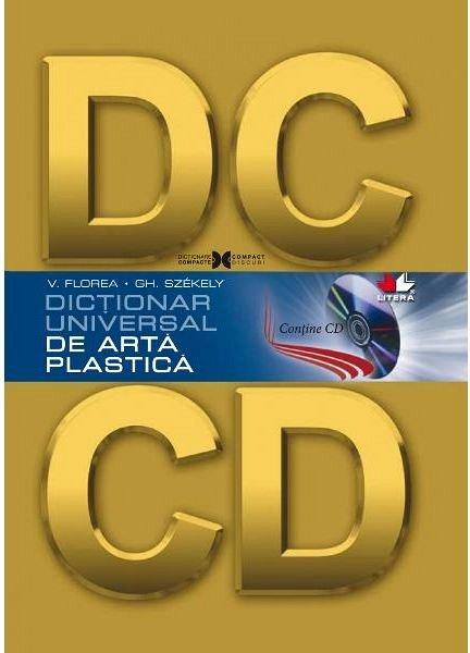 DICTIONAR UNIVERSAL DE ARTA PLASTICA.