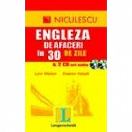 Engleza de afaceri in 30 de zile si 2 CD-uri audio, Lynn Weston, Eleanor Halsall