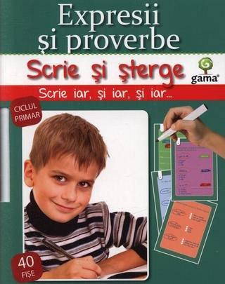 EXPRESII SI PROVERBE/ SCRIE SI STERGE