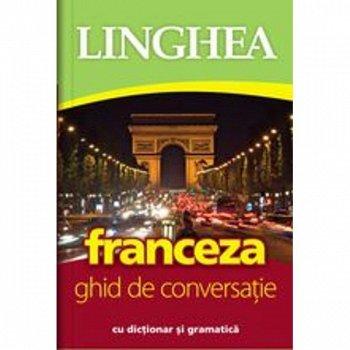 FRANCEZA. GHID DE CONVERSATIE ED A II-A