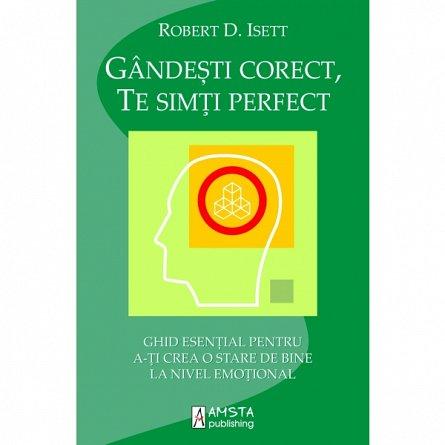 GANDESTI CORECT, TE SIMTI PERFECT