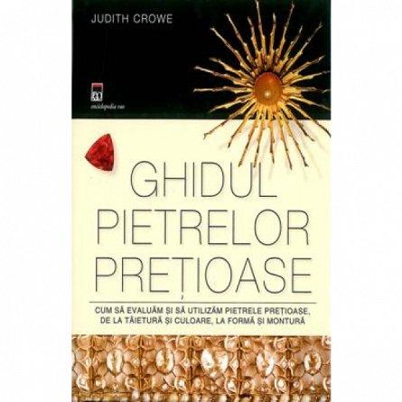 Ghidul pietrelor pretioase - Judith Crowe