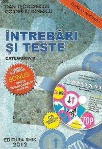 INTREBARI SI TESTE PENTRU OBTINEREA PERMISULUI DE CONDUCERE CATEGORIA B (CU CD) 2012