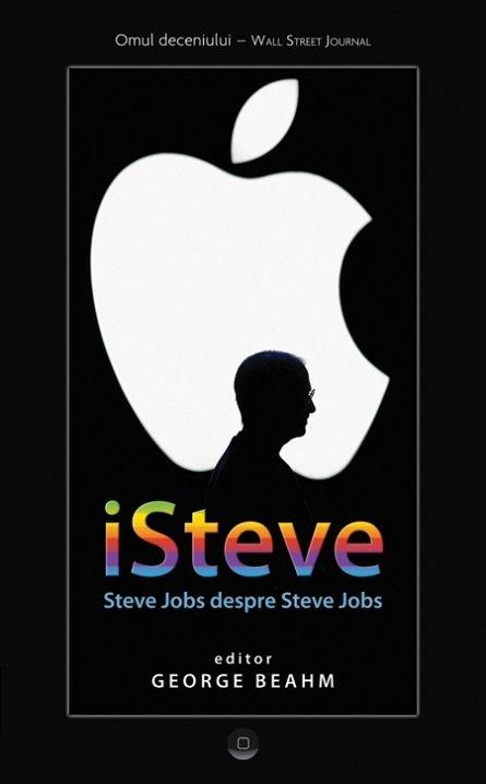 ISTEVE . STEVE JOBS DESPRE STEVE JOBS