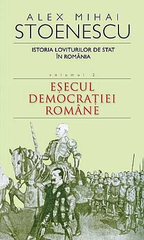 ISTORIA LOVITURILOR DE STAT IN ROMANIA, VOL 2