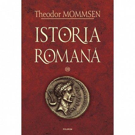 ISTORIA ROMANA, VOL III  (CARTONAT)
