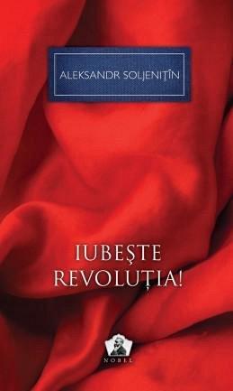 IUBESTE REVOLUTIA, COL NOBEL