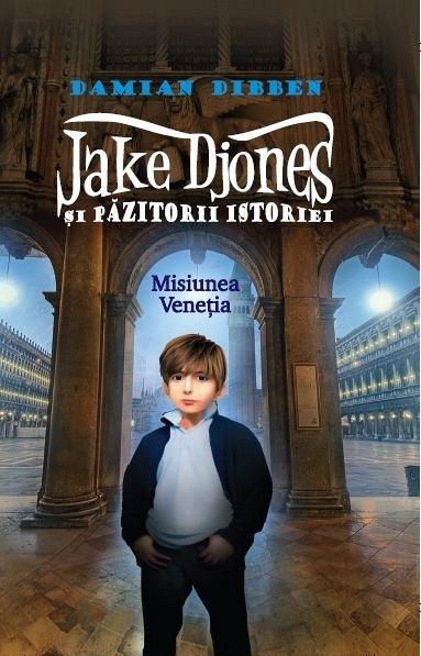 JAKE DJONES SI PAZITORII ISTORIEI-MISIUNEA VENETIA.