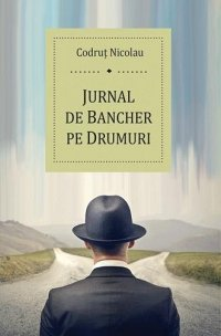 JURNAL DE BANCHER PE DRUMURI