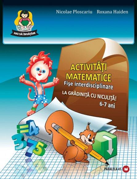 SET FISE GRADINITA 6-7 ANI: ACTIV. MATEM. / EDUC. LIMBAJ. / CUNOAST. MED.