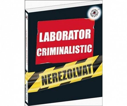 LABORATORUL CRIMINALISTIC - KIDS