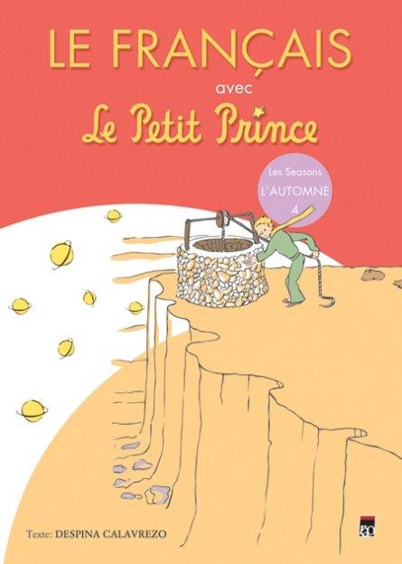 LE FRANCAIS AVEC LE PETIT PRINCE (L'AUTOMNE, VOL 4)