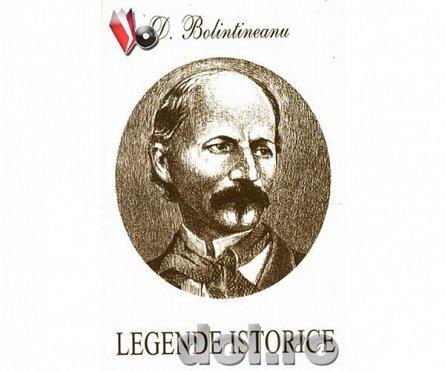 LEGENDE ISTORICE D.BOLINTINEANU