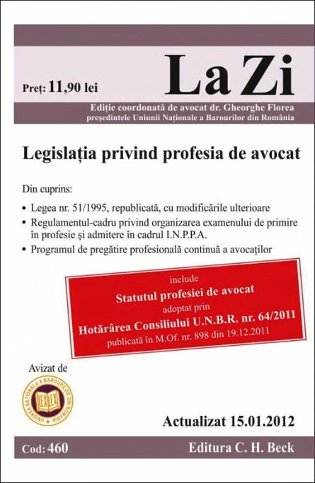 LEGISLATIA PRIVIND PROFESIA DE AVOCAT  - LA ZI 460 (ACTUALIZAT 15.01.2012)