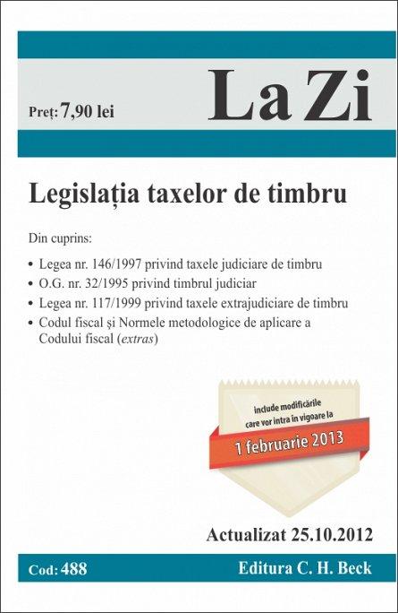 LEGISLATIA TAXELOR DE TIMBRU LA ZI COD 488 (ACTUALIZAT 25.10.2012)