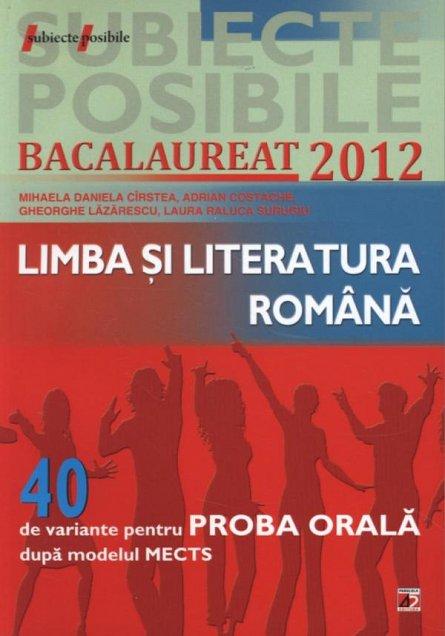 LIMBA SI LITERATURA ROMANA. BAC 2012. PROBA ORALA