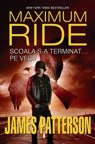 SCOALA S-A TERMINAT...PE VECI. MAXIMUM RIDE, VOL. 2
