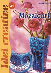 MOZAICURI. ED.A II A REVAZUTA IDEI CREATIVE 24  ***