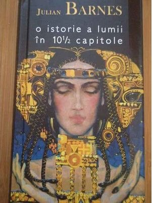 O ISTORIE A LUMII IN 10 SI 1/2 CAPITOLE