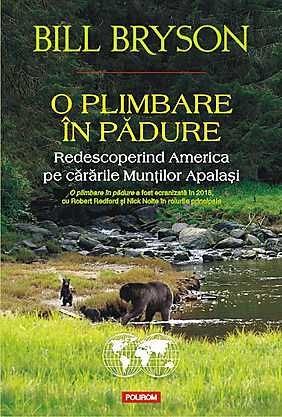 O PLIMBARE IN PADURE. REDESCOPERIND AMERICA PE CARARILE MUNTILOR APALASI