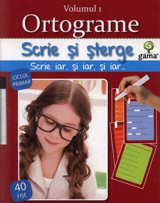 ORTOGRAME VOLUMUL 1/ SCRIE SI STERGE