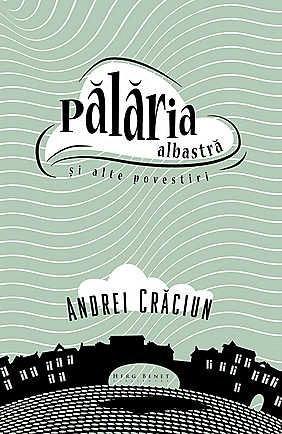 PALARIA ALBASTRA SI ALTE POVESTIRI