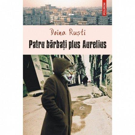 PATRU BARBATI PLUS AURELIUS