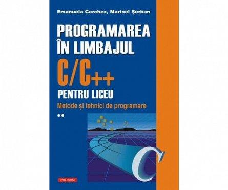 PROGRAMAREA IN LIMBAJUL C++ PENTRU LICEU. VOL II