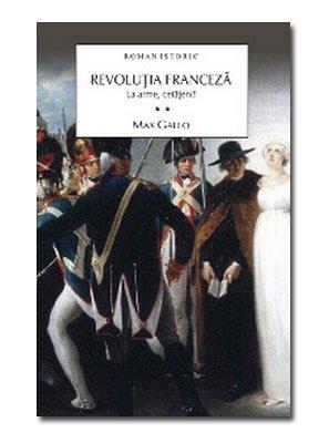 REVOLUTIA FRANCEZA VOL.2.LA ARME. CETATE