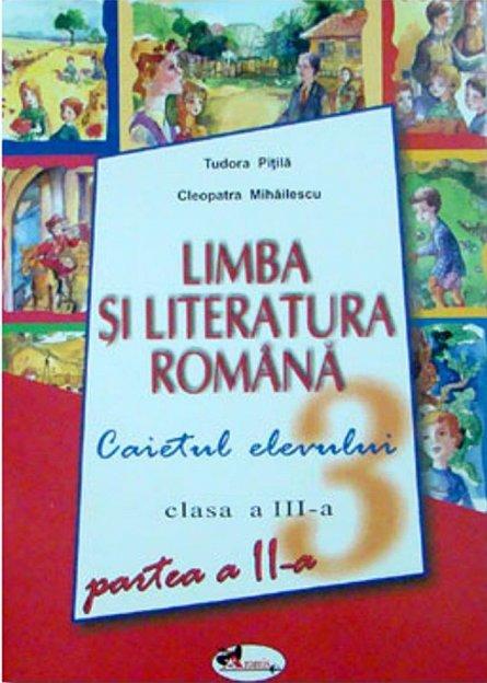 LIMBA SI LITERATURE ROMANA, CLASA A 3 A PARTEA A 2 A