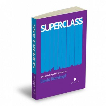 SUPERCLASS. ELITA GLOBALA A PUTERII SI L