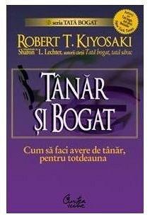 Tanar si bogat (reeditare) - Rober T. Kiyosaki