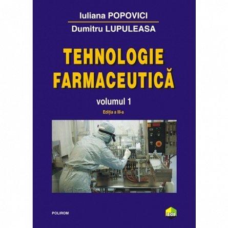 TEHNOLOGIE FARMACEUTICA . VOLUMUL 1