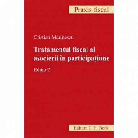 TRATAMENTUL FISCAL AL ASOCIERII IN PARTICIPATIUNE. EDITIA 2