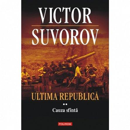 ULTIMA REPUBLICA VOL. I I: CAUZA SFINTA REEDITARE