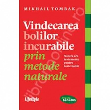 VINDECAREA BOLILOR INCURABILE PRIN METOD